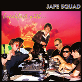 Spooky014                 Jape Squad - 'Breakfast with ...... Jape Squad'