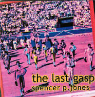 Spooky 001    Spencer P. Jones - 'The Last Gasp'