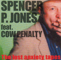 Spooky 004     Spencer P. Jones - 'The Lost Anxiety Tapes'