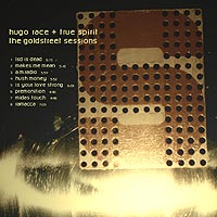 Spooky 011     Hugo Race and True Spirit- 'The Goldstreet Sessions'